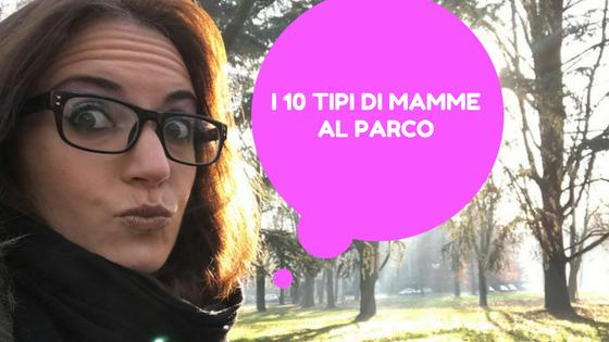 I 10 tipi di MAMME al parco