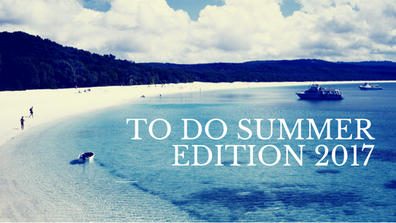 to do summer edition 2017